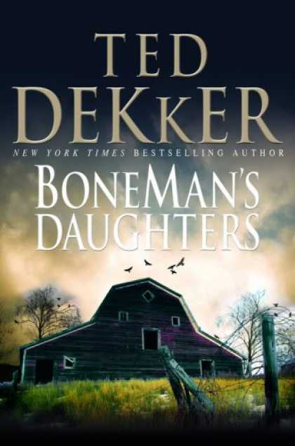 Verbs And Vibes Ted Dekker Boneman S Daughters