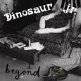 Dinosaur Jr. -- Beyond