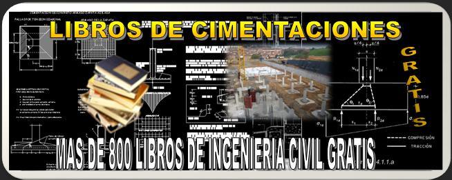 LIBROS DE INGENIERIA CIVIL DESCARGAR GRATIS: Descargar Libros De Fundaciones, Libros De ... @tataya.com.mx