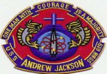 "USS Andrew Jackson (SSBN-619), a Lafayette-class nuclear-powered ballistic missile submarine, was the second ship of the United States Navy to be named for Andrew Jackson (1767–1845), the seventh President of the United States. Motto: ""One Man With Courage is a Majority"""