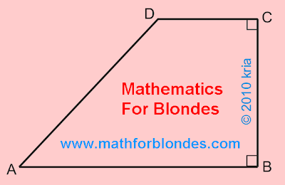 It is a rectangular trapeze. Original appearance of  rectangular trapezoid. Mathematics  for blondes presents a  geometrical figure trapezoid. A  trapezoid is a quadrangle. Rectangular trapezoid pics, trapezoid pictures. Nikolay Khyzhnjak.