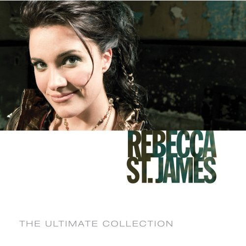 The Ultimate Collection: Rebecca St. James