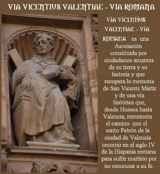 SAN VICENTE MÁRTIR ( Via Vicentius Valentiae - Via Romana)