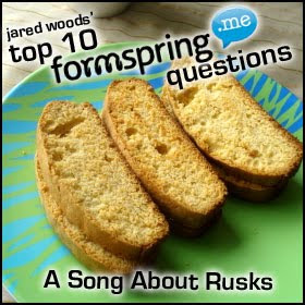 Formspring: A Song About Rusks