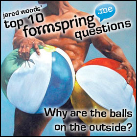 Formspring: Why Are The Balls On The Outside