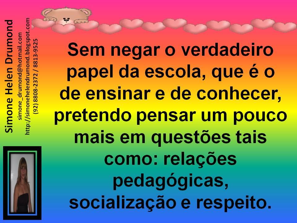 Frases De Pedagogia: Simone Helen Drumond : Frases Pedagogicas 1