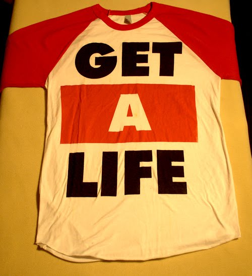 "Get A Life: Kid Sister Everything: ""Get A Life"" Shirt"