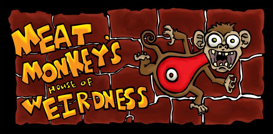 Meat Monkey's House of Weirdness