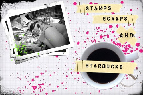Stamps, Scraps, and Starbucks