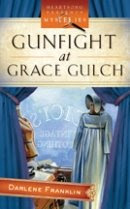 Gunfight at Grace Gulch by Darlene Franklin