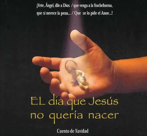 Resultado de imagen de el dia que jesus no queria nacer