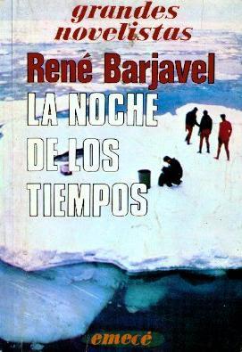 45409eecec2c LA NOCHE DE LOS TIEMPOS (René Barjavel)
