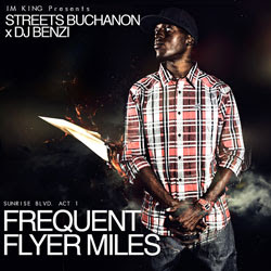 ba199ebf334e NEW MIXTAPE  Streets Buchanon   DJ Benzi Present  Frequent Flyer Miles
