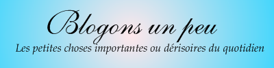 Blogons un peu