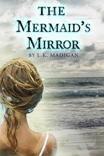 The Mermaid's Mirror (L.K. Madigan)