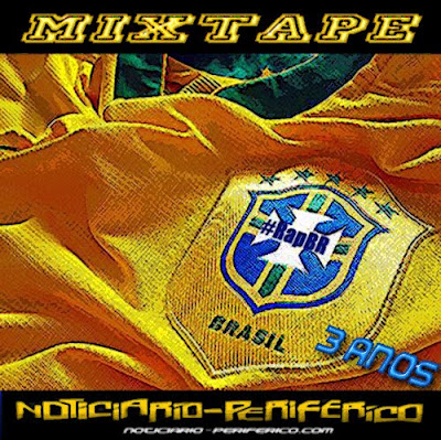 #RapBR - Mixtape Noticiario Periferico 3 Anos.