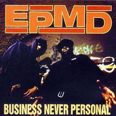 hip hop isn't dead : EPMD - Business Never Personal (July 28