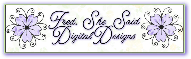 Fred, She Said - Digital Design & Papercrafting Goodness