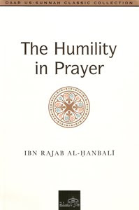 Humility in Prayer Ibn Rajab al-Hanbalee