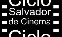 Ciclo Salvador de Cinema