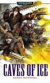 Caves of Ice: A Ciaphas Cain Novel Sandy Mitchell