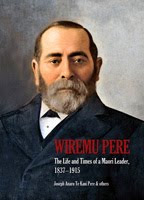 Wiremu Pere: The Life and Times of a Maori Leader, 1837-1915
