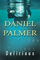 [Book Review AND Giveaway] Delirious by Daniel Palmer