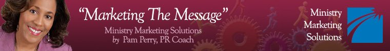 Ministry Marketing Solutions by Pam Perry, PR Coach