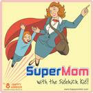 THE SUPERMOM IS ALWAYS FLY