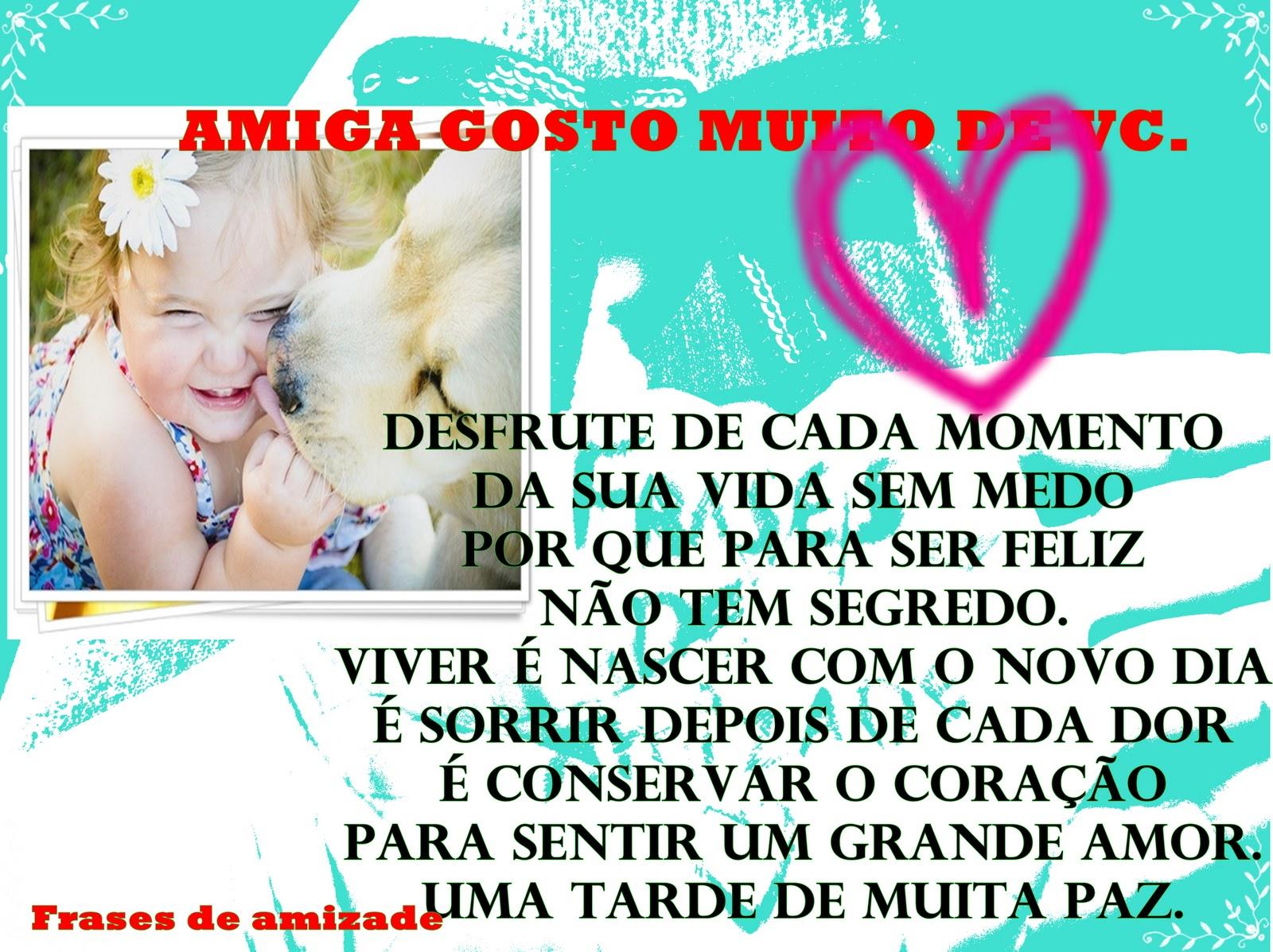 Frases De Amizades ♥♥: ♥♥Amiga Gosto Muito De Vc♥♥