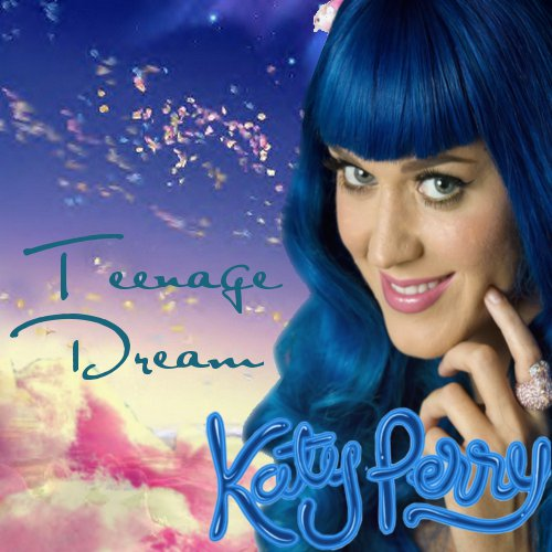 Katy Perry Teenage Dream - Katy Perry Fan Art (37027155 ... |Teenage Dream