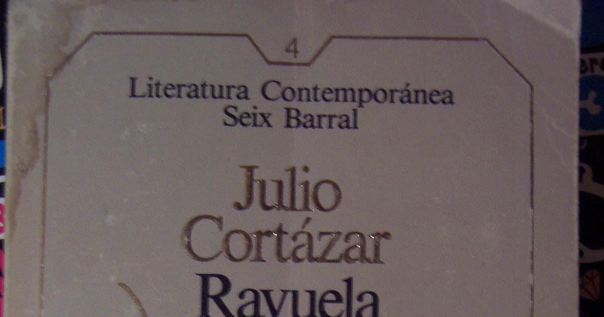 O Mejordenme El Librillo Entero Rayuela Julio Cortázar
