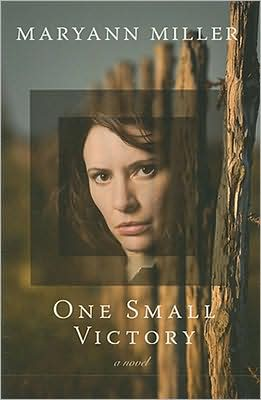 Review: One Small Victory, by Maryann Miller