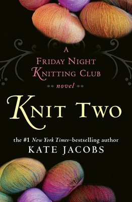 Review: Knit Two, by Kate Jacobs