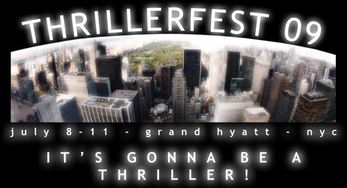 Thrillerfest 2009-Oh, How I Wish I Could Go!