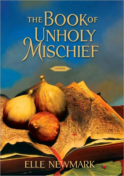 Review: The Book of Unholy Mischief by Elle Newmark