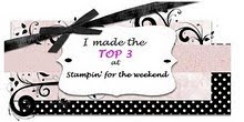 Stampin For the Weekend - Challenge #19 Top 3