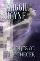 Ilusiones Al Anochecer  – Alas de la noche – Maggie Shayne