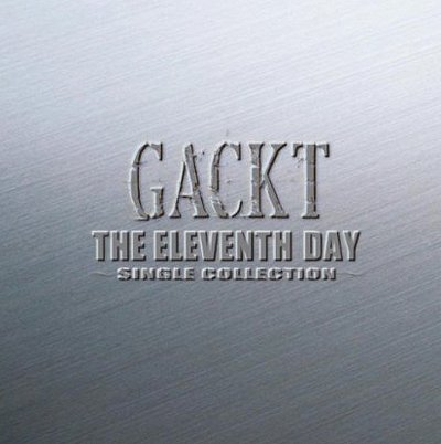 Album Gackt The Eleventh Day~single Collection