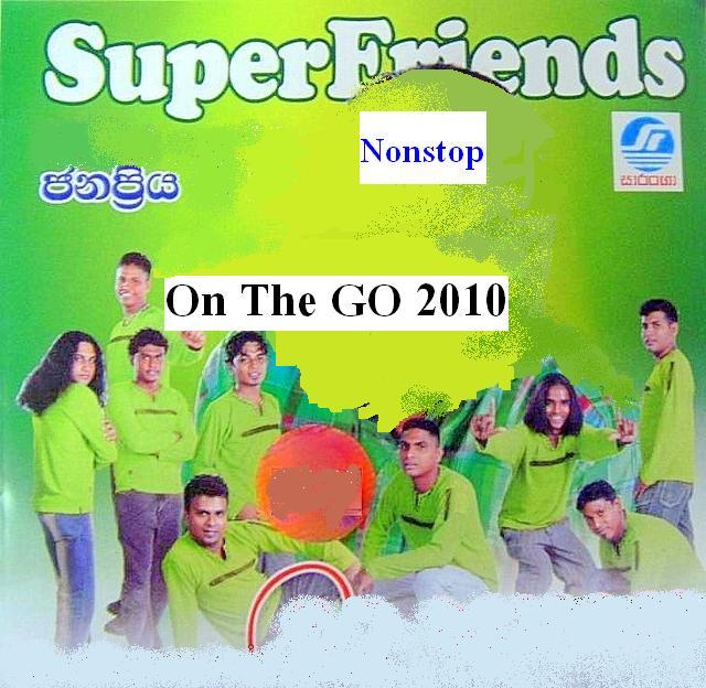 Super Friends - On The Go[2010 Nonstop] - Sinhala Mp3 World