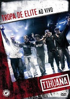 Tihuana+ +Tropa+de+Elite+Ao+Vivo Download Tihuana   Tropa de Elite Ao Vivo   DVDRip Download Filmes Grátis