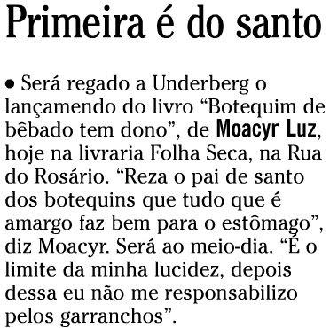 nota publicada no SEGUNDO CADERNO do jornal O GLOBO de 30 de agosto de 2008