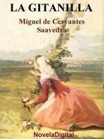 RESUMEN LA GITANILLA - Miguel de Cervantes Saavedra