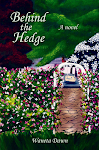 Behind the Hedge, A novel