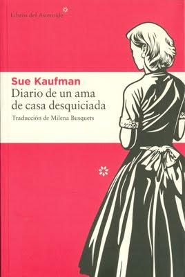 Diario de una ama de casa desquiciada - Sue Kaufman