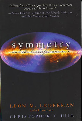 Symmetry and the Beautiful Universe, by Leon M. Lederman and Christopher T. Hill