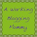 A Working Blogging Mommy