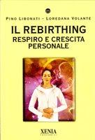 Rebirthing - Pino Libonati, Loredana Volante