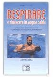 Respirare e rinascere in acqua calda - Paolo Cericola