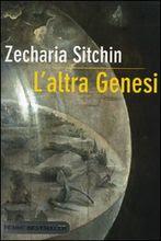 L'altra Genesi - Zecharia Sitchin (storia)